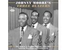 Johnny Moore`s Three Blazers - Be Cool NOVO