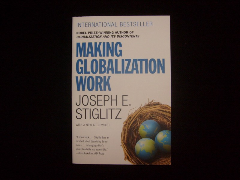 Joseph E. Stiglitz, MAKING GLOBALIZATION WORK
