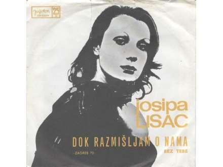 Josipa Lisac - Dok Razmišljam O Nama / Bez Tebe