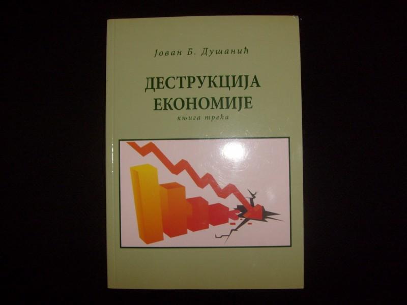 Jovan B.Dušanić, DESTRUKCIJA EKONOMIJE
