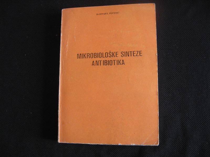 Jovan I. Vučetić, MIKROBIOLOŠKE SINTEZE ANTIBIOTIKA