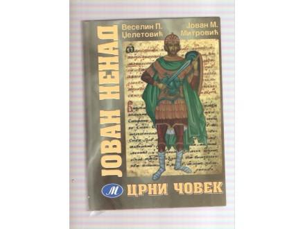 Jovan Nenad crni čovek - poslednji srpski car V.Dž.
