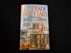 Julie E. Czerneda, TO TRADE THE STARS