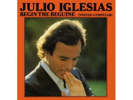 Julio Iglesias - Begin The Beguine (Volver A Empezar)