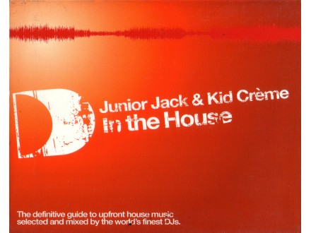Junior Jack, Kid Crème - In The House