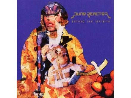 Juno Reactor - Beyond The Infinite