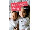 KAD STIGNE DRUGO - Kerolajn Fertlman, Simon Kejv