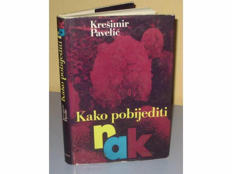 KAKO POBEDITI RAK  Krešimir Pavelić
