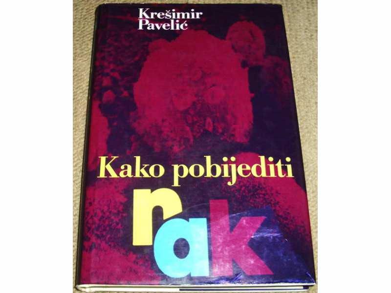 KAKO POBIJEDITI RAK - Krešimir Pavelić