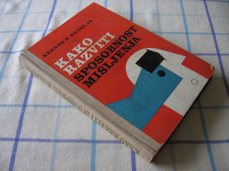 KAKO RAZVITI SPOSOBNOST MIŠLJENJA - K.S.Keyes Jr.