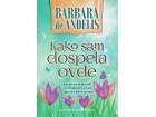 KAKO SAM DOSPELA OVDE - Barbara de Anđelis
