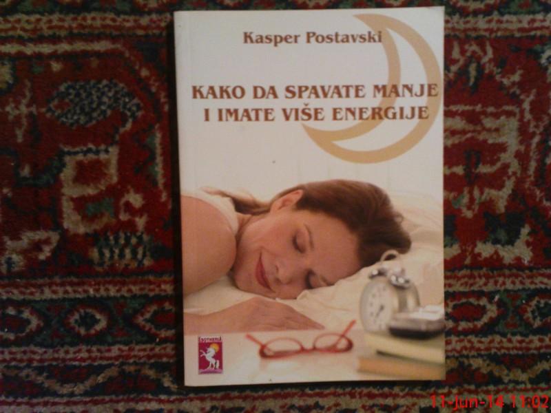 KASPER  POSTAVSKI - KAKO DA SPAVATE MANJE I IMATE VISE