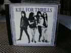 KILL FOR THRILLS-HARD ROCK-ORIGINAL CD