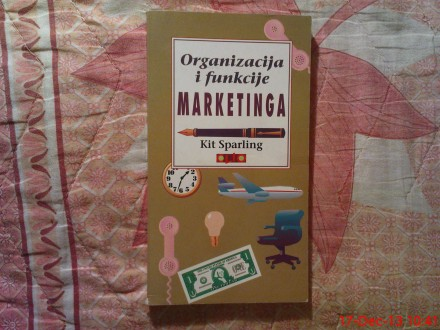 KIT SPARLING - ORGANIZACIJA I FUNKCIJE MARKETINGA