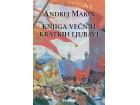 KNJIGA VEČNIH KRATKIH LJUBAVI - Andrej Makin