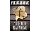 KO JE UBIO KATARINU - Vuk Drašković