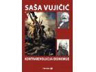 KONTRAREVOLUCIJA EKONOMIJE - Saša Vujičić