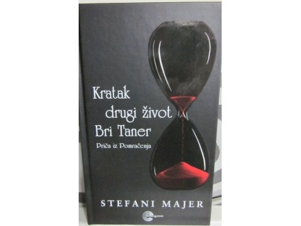 KRATAK DRUGI ŽIVOT BRI TANER - Stefani Majer