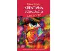 KREATIVNA VIZUALIZACIJA ZA POČETNIKE - Ričard Vebster