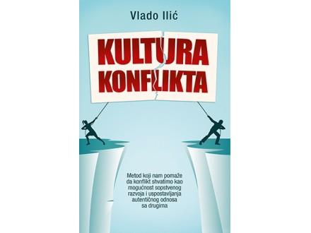 KULTURA KONFLIKTA - Vlado Ilić