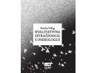 KVALITATIVNA ISTRAŽIVANJA U PSIHOLOGIJI, Karla Vilig