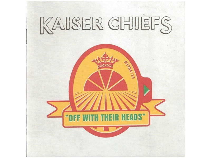 Kaiser Chiefs ‎– Off With Their Heads
