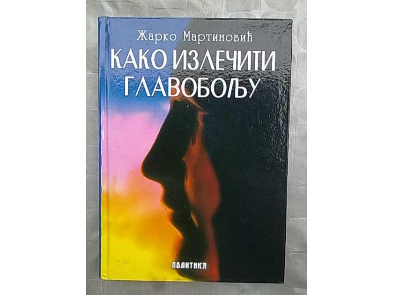 Kako izleciti glavobolju-Zarko Martinovic