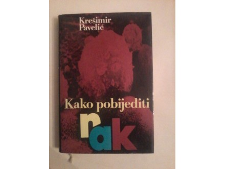 Kako pobijediti rak, Krešimir Pavelić