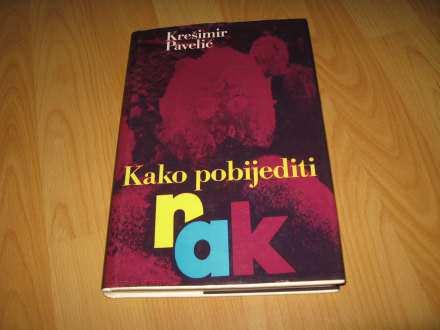 Kako pobijediti rak - Kresimir Pavelic