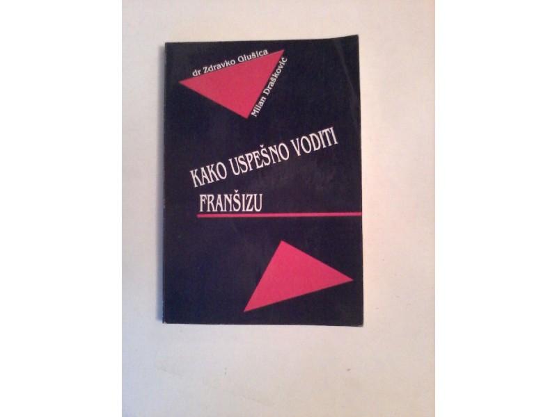 Kako uspešno voditi franšizu, Glušica/Drašković