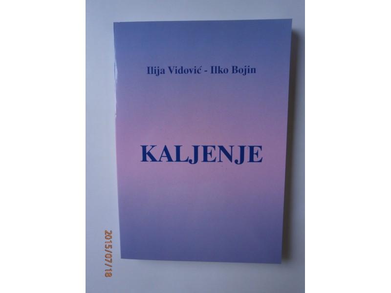 Kaljenje, Ilija Vidović, Ilko Bojin
