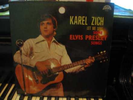 Karel Zich - Let Me Sing Some Elvis Presley Songs