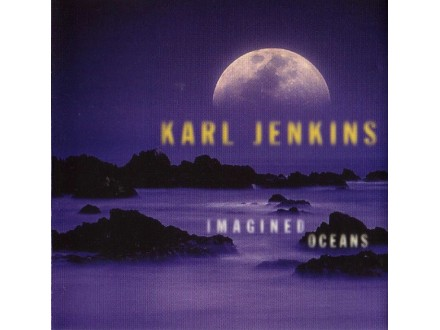 Karl Jenkins - Imagined Oceans