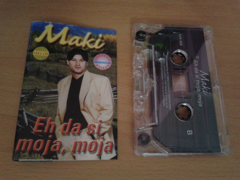 Kaseta - Maki - Eh da si moja, moja