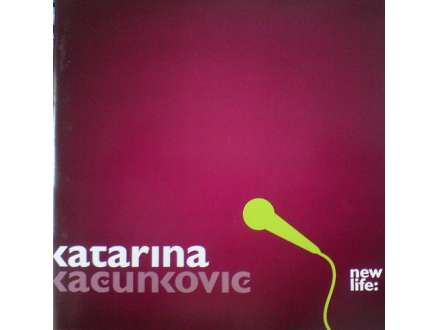 Katarina Kačunković - New Life:
