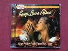Keep Love Alive 2 - MORE SONGS DEEP FROM THE HEART 2CD