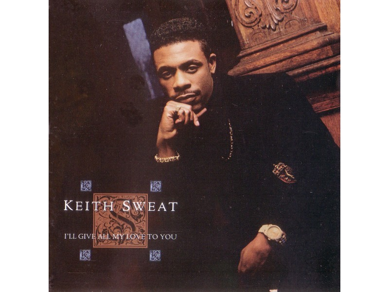 Keith Sweat - I`ll Give All My Love To You