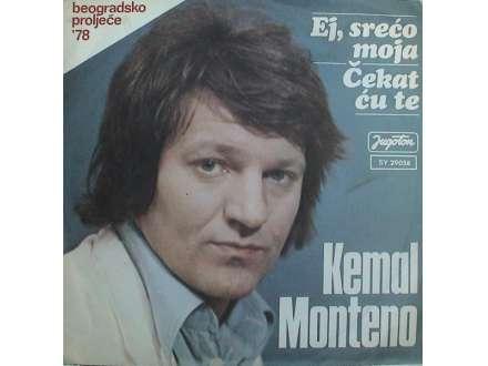 Kemal Monteno - Ej, Srećo Moja / Čekat Ću Te