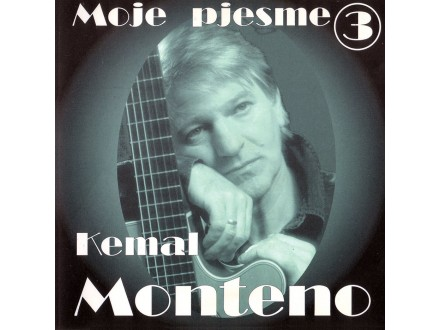 Kemal Monteno - Kemal Monteno - Moje Pjesme 3