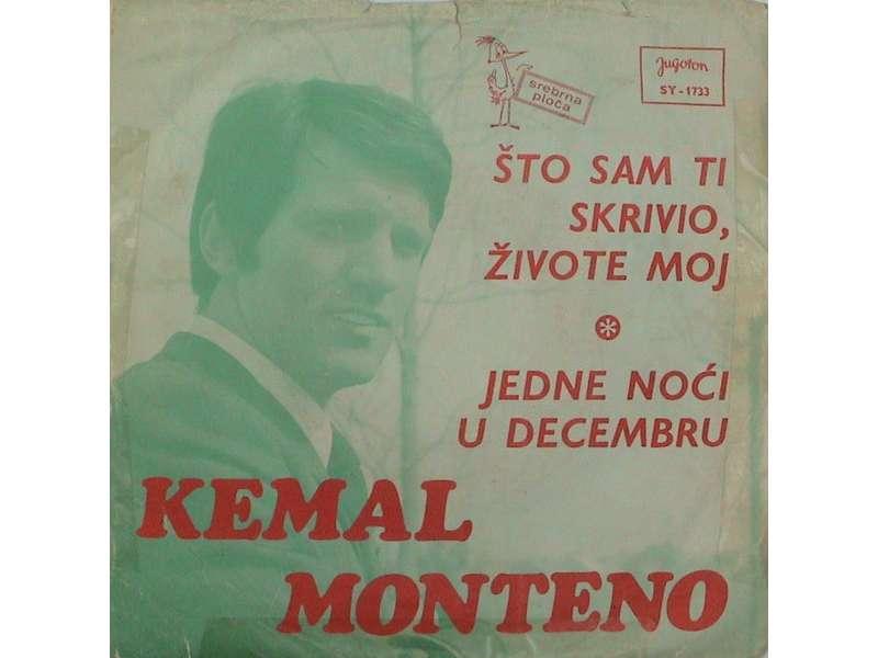 Kemal Monteno - Što Sam Ti Skrivio, Živote Moj / Jedne Noći U Decembru