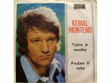 Kemal Monteno - Tužna Je Muzika / Pružam Ti Ruke