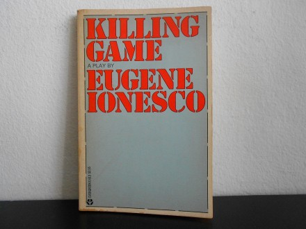Killing Game by Eugene Ionesco