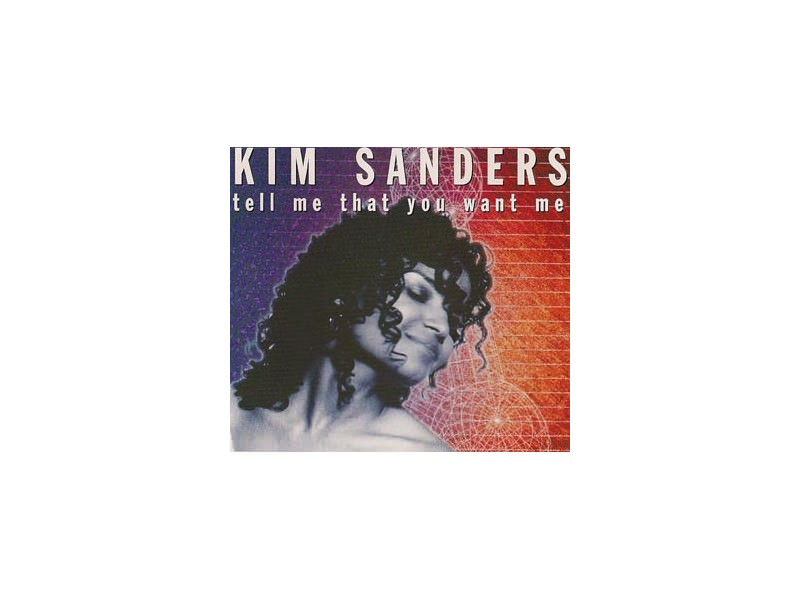 Kim Sanders - Tell Me That You Want Me