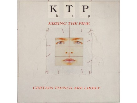 Kissing The Pink ‎– Certain Things Are Likely