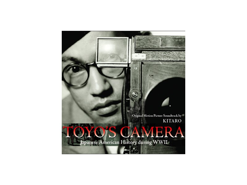 Kitaro - TOYO`S CAMERA - Japanese American History during WWII - (Original Motion Picture Soundtrack)