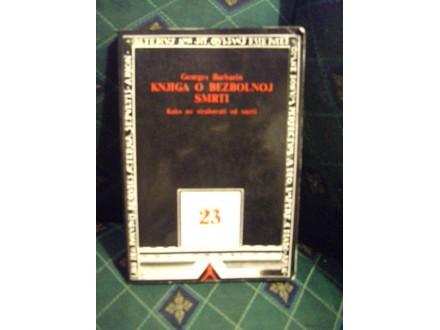 Knjiga o smrti, kako ne strahovati od smrti, Georges Ba