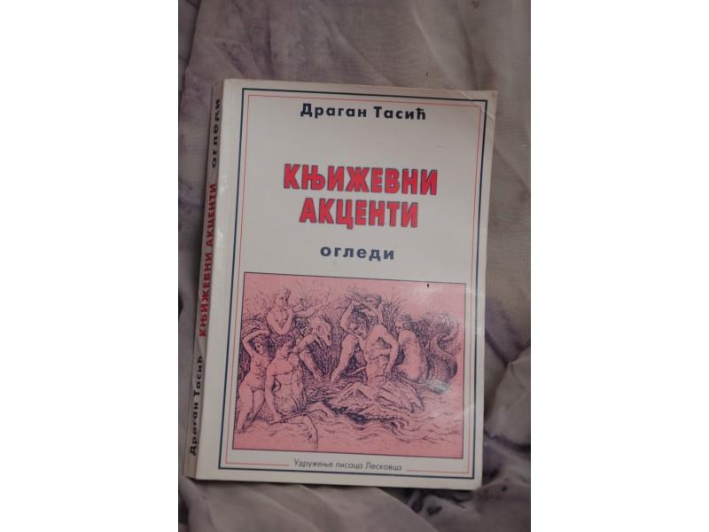 Knjizevni akcenti ogledi - Dragan Tasic