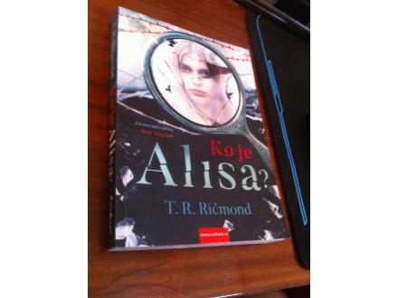 Koje Alisa ? T. R. Ričmond