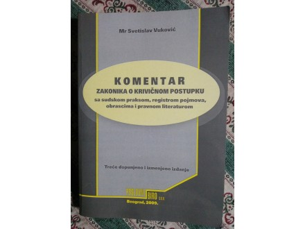 Komentar zakona o krivičnom postupku - izdanje 2009. g