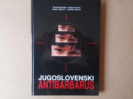 Kosta Krainčanić - JUGOSLOVENSKI ANTIBARBARUS